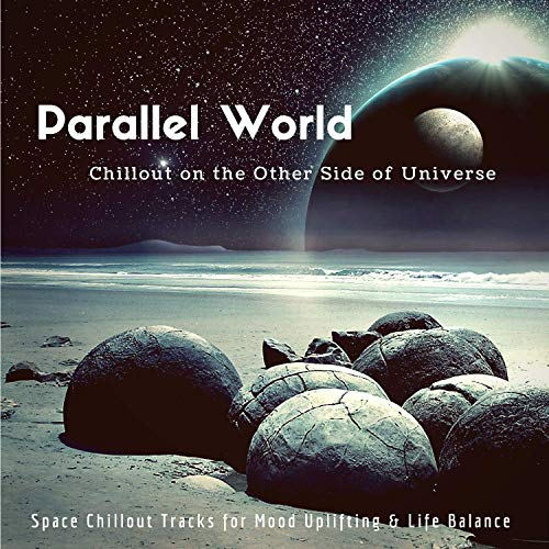 Parallel World - Chillout on the other side of the universe