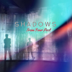 Shadows From Your Past