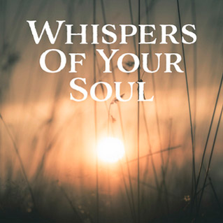 Whispers of you soul